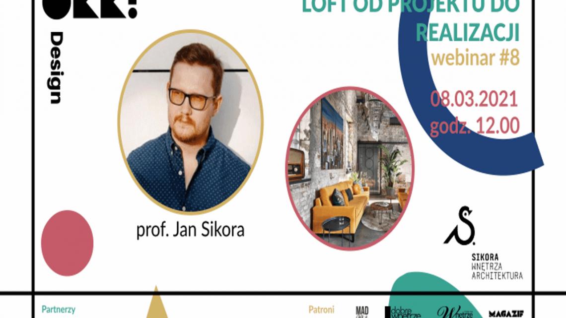 Porozmawiajmy o loftach… Kolejny bezpłatny webinar OKK! design